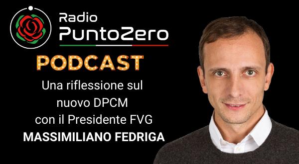 Nuovo DPCM: una riflessione con il Presidente Fedriga